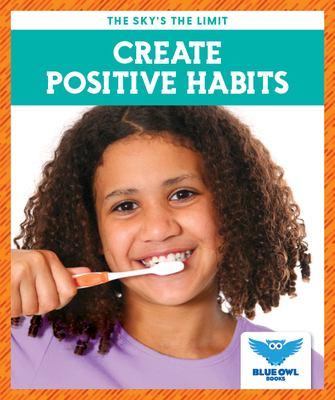 Create positive habits