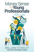Money Sense for Young Professionals / William Stanley