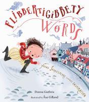 Flibbertigibbety Words