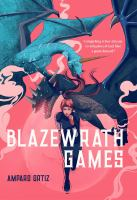 Blazewrath games357 pages ; 22 cm