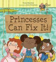 Princesses can fix it!1 volume (unpaged) : color illustrations ; 28 cm