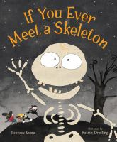If-You-Ever-Meet-a-Skeleton