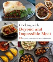Cooking With Beyond and Impossible Meat