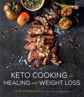 Keto Cooking For Healing And Weight Loss: 80 Delicious Low-Carb, Grain- And Dairy-Free Recipes