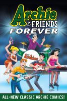 Archie & friends forever. 1