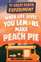 When life gives you lemons, make peach pie252 pages : illustrations, maps ; 22 cm.