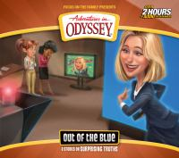 Adventures in Odyssey. Vol. 68, Out of the blue 6 stories on surprising truths.