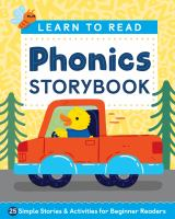 Learn to read : phonics storybook : 25 simple stories and activities for beginner readers