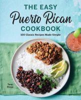 The Easy Puerto Rican Cookbook