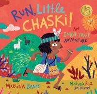 Run, Little Chaski! : An Inka Trail Adventure