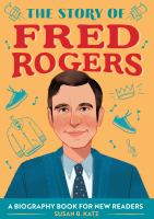 The Story of Fred Rogers