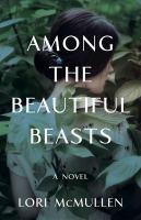 Among-the-beautiful-beasts-:-a-novel-