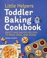 Little Helpers Toddler Baking Cookbook