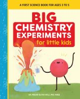 Big Chemistry Experiments for Little Kids