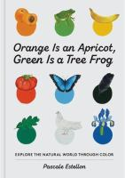 Orange Is An Apricot, Green Is A Tree Frog