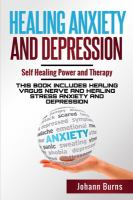 Healing anxiety and depression : self healing power and therapy ; this book includes healing vagus nerve and healing stress anxiety and depression