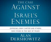 The Case Against Israel's Enemies