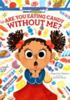 Are you eating candy without me? [DVD]