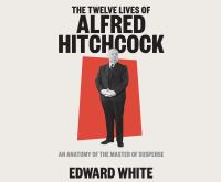 TWELVE LIVES OF ALFRED HITCHCOCK, THE: AN ANATOMY OF THE MASTER OF SUSPENSE (CD)
