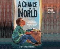 A Chance In The World (Young Readers' Edition): An Orphan Boy, A Mysterious Past, And How He Found A Place Called Home