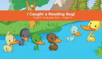 I Caught A Reading Bug!