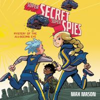 Super Secret Super Spies: Mystery Of The All-Seeing Eye Lib/E: Mystery Of The All-Seeing Eye