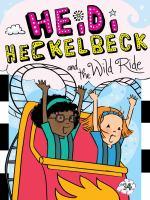 Heidi Heckelbeck And The Wild Ride