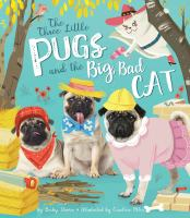 The Three Little Pugs and the Big, Bad Cat