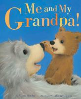 Me and My Grandpa! / by Alison Ritchie ; Illustrated by Alison Edgson