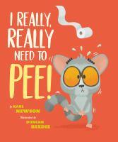 I Really, Really Need to Pee!