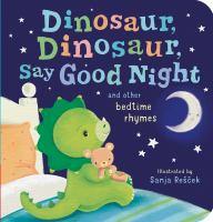 Dinosaur, Dinosaur, Say Goodnight