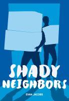 Shady Neighbors