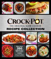 Crock-pot, the Original Slow Cooker Recipe Collection