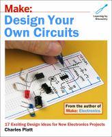 Make: Electronics--Creating Circuits