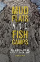 Mud Flats and Fish Camps: 800 Miles Around Alaska's Cook Inlet