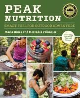 Peak nutrition : smart fuel for outdoor adventure