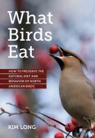 What Birds Eat: How To Preserve The Natural Diet And Behavior Of North American Birds