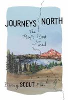 Journeys north : the Pacific Crest Trail