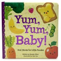 Yum, Yum, Baby!