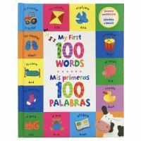 MY FIRST WORDS / MIS PRIMERAS 100 PALABRAS