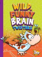Wild, Funny Brain Twisters