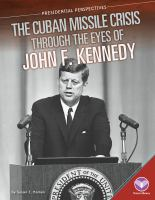 The Cuban Missile Crisis Through the Eyes of John F. Kennedy