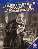 Louis Pasteur Advances Microbiology