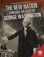 The New Nation Through the Eyes of George Washington