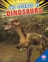 The Science of Dinosaurs