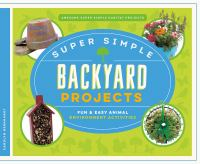 Super Simple Backyard Projects