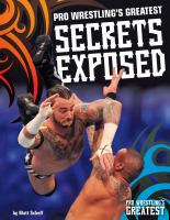 Pro Wrestling's Greatest Secrets Exposed