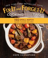 Fix-It And Forget-It Cooking For Two : 150 Small-Batch Slow Cooker Recipes