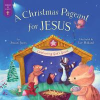 A CHRISTMAS PAGEANT FOR JESUS