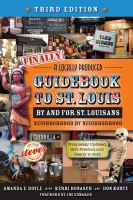 Finally, A Locally Produced Guidebook to St. Louis, by and for St. Louisans, Neighborhood by Neighborhood